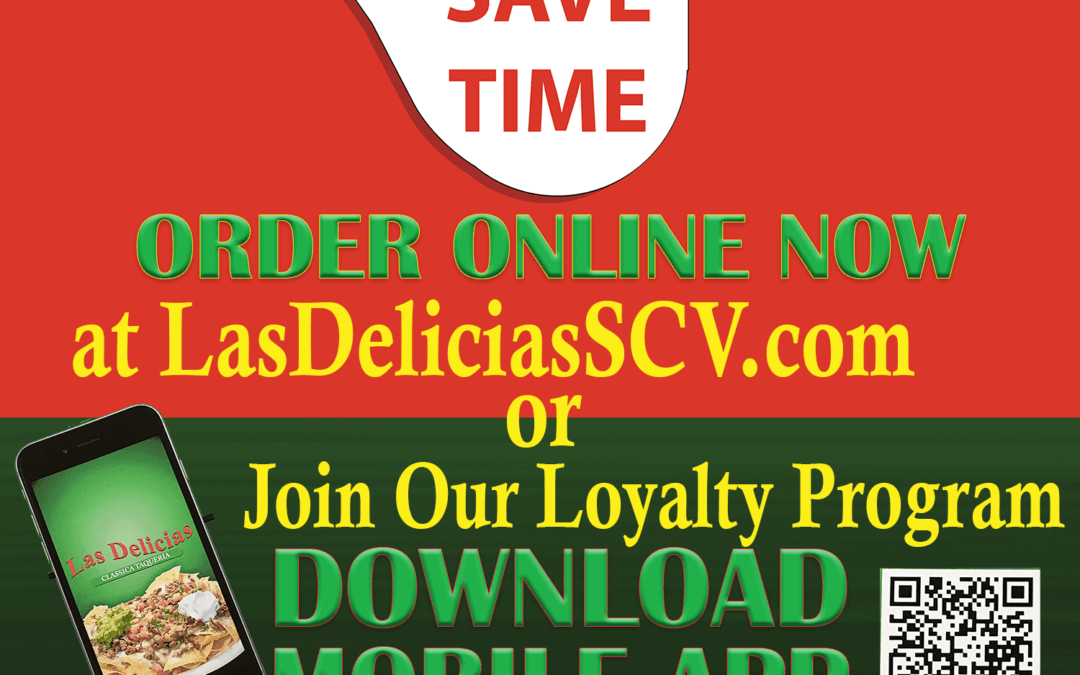 Why Stand in Line — Order On Your Mobile! Eat In or Take Out | Las Delicias SCV