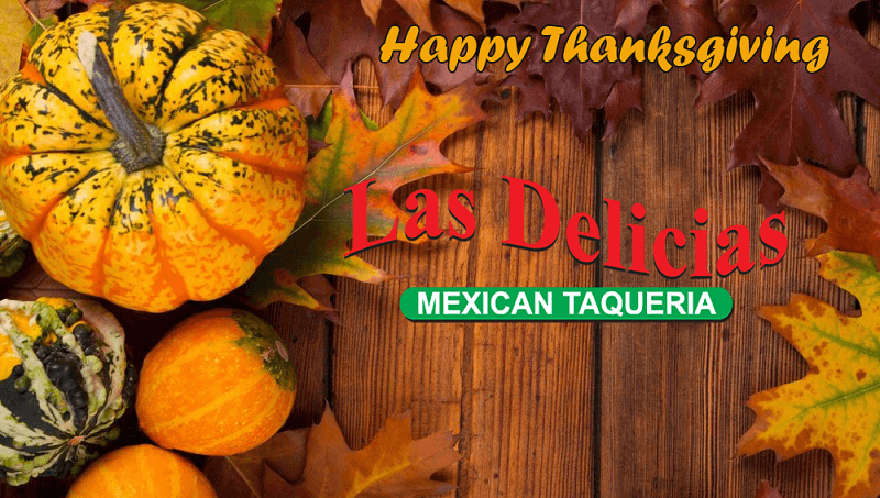 Happy Thanksgiving to all our friends! Las Delicias Golden Valley