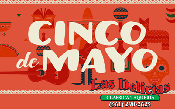 Cinco de Mayo SCV | Come in for a great time! | Las Delicias Golden Valley