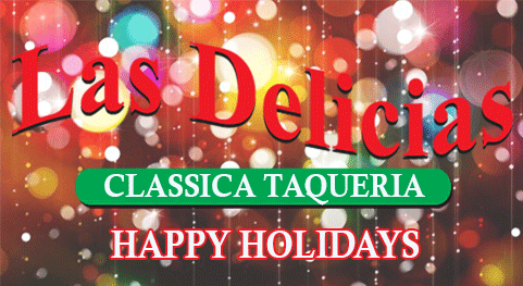 Holiday Dining, Eat In, Take Out Order Online-Las Delicias Golden Valley Road