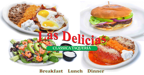 Come In and See Our Special of The Day at Las Delicias Golden Valley Road