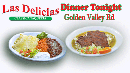 Where is Dinner? Las Delicias Golden Valley Rd – SCV