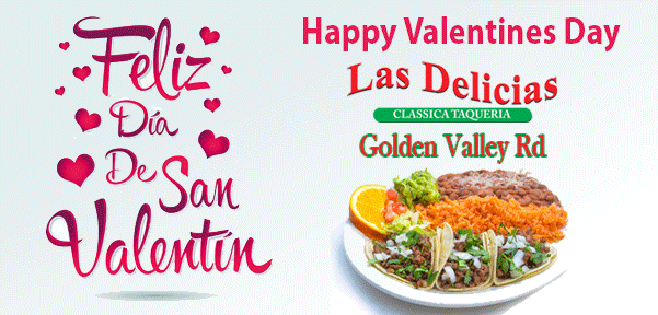 Happy Valentines Day – Las Delicias Golden Valley Rd