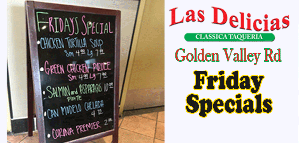 Specials Today – Las Delicias Golden Valley Road