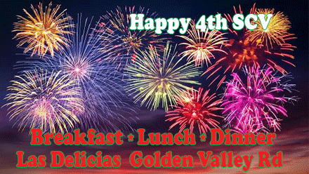 Open Thursday 8am – 4pm – Happy 4th of July SCV – Las Delicias Golden Valley Road