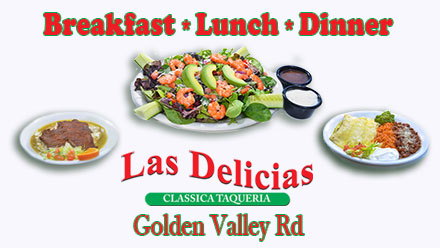Discover Our Special of The Day at Las Delicias Golden Valley Road