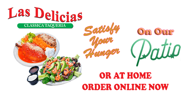 Patio Dining or Order Online with Las Delicias Golden Valley Rd