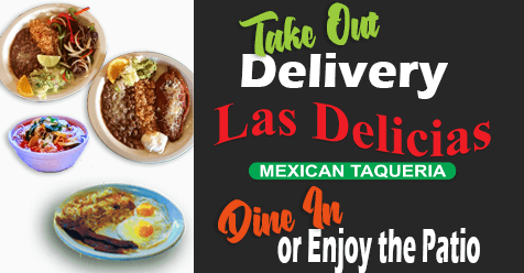 Pick Up, Delivery Dine on The Patio or Inside | Las Delicias Golden Valley Road